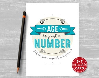 """Printable Birthday Card - Age Is Just A Number, But In Your Case It's A Big One! Card for Him or Her - Funny Card 5""""x7""""- Printable Envelope"""