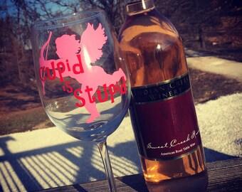 Cupid is Stupid Valentine's Wine Glass