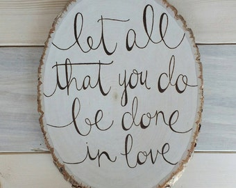 Let All That You Do Be Done In Love Wood Sign, Inspirational Bible Verse Sign