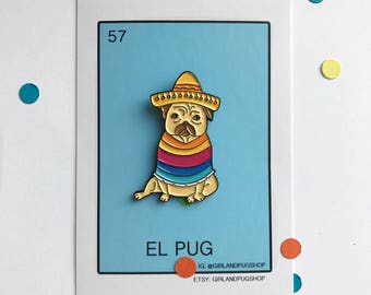 "El pug, mexican pug enamel pin 1.5""  (with imperfections)"