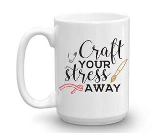 Craft Your Stress Away 15 oz Mug - Crafters - Sewing - Ruler - Pin - Brush