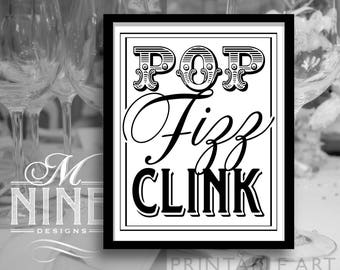 Party Sign Printables / POP FIZZ CLINK / Champagne Quotes, Letterpress Printable Party Downloads, Wedding Signs BW74