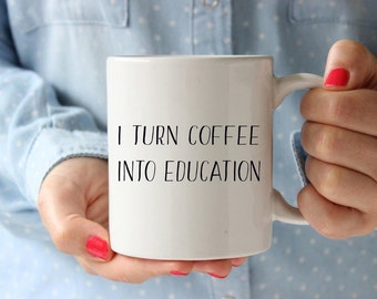 Teacher mug, teacher gift, english teacher gift, teacher cup, i turn coffee into education, funny teacher mug, funny gift for teacher