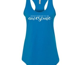 Don't Forget To Be Awesome Racerback Tank