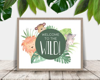 Welcome to the Wild - Printable Party Welcome Sign