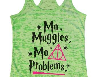 "Womens Burnout Tank Top ""Mo Muggles Mo Problems"" Racerback Tank  - Gift 1719"
