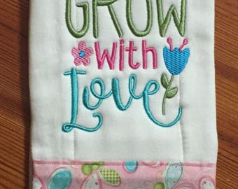 All things grow with Love Burp Cloth