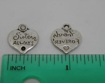 """10 Silver Tone """"Sisters Always, Friends Forever"""" Charms. B-016"""