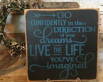 Go confidently in the direction of your dreams live the life you've imagined, wood sign,, wall decor, rustic sign, graduation gift, decor