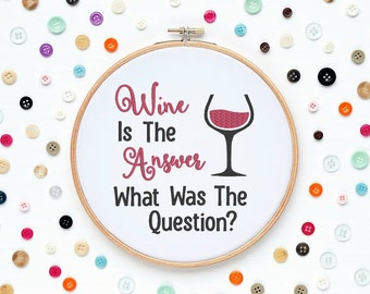 Funny Modern Hipster Wine Is The Answer What Was The Question Machine Embroidery Designs Wall Art Original Digital File Instant Download 4x4