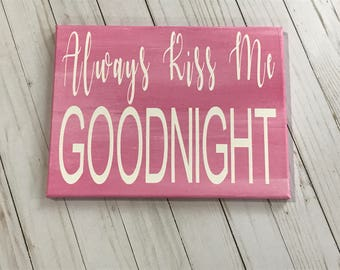"Painted ""Always Kiss Me Goodnight"" Canvas"