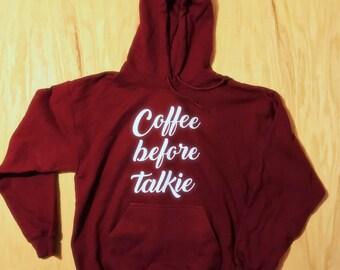 Coffe before talkie - hooded sweatshirt