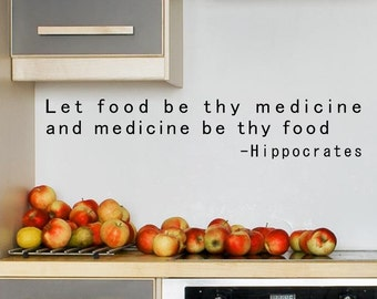 Let food be thy medicine and medicine be thy food - Hippocrates wall decal - Nutrition decor - Health wellness wall quote - Natural medicine