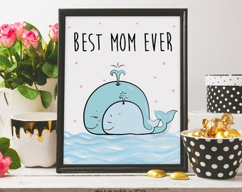 best mom ever, mothers day card, whale print, i love you mom, best card mom, mother's day gift, mother's day  printable art, digital print