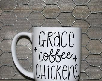 Grace + Coffee + Chickens Mug. Hand Lettered Mug. Funny Mug.