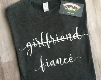 Girlfriend to fiance shirt