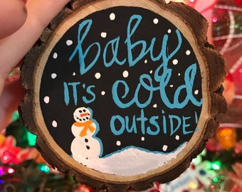 Baby, it's cold ornament