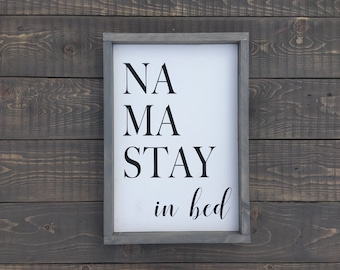 Na Ma Stay in Bed - Home Decor - Wall Decor - Bedroom Sign - Sign- Gift