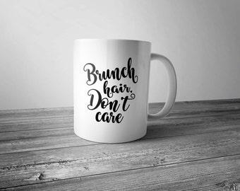 Brunch Hair, Don't Care - Coffee Mug