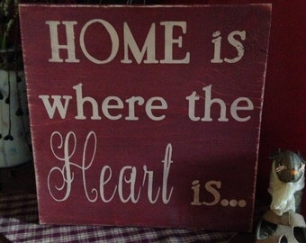Home is where the heart is primitive wooden distressed sign