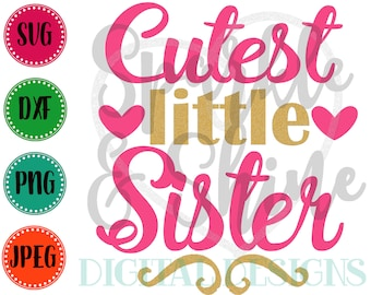 Little Sister SVG, DXF, JPEG, Little Sister Cut File, Girl Svg file, Little Sis svg, Silhouette svg, cricut svg, Cutest little sister svg