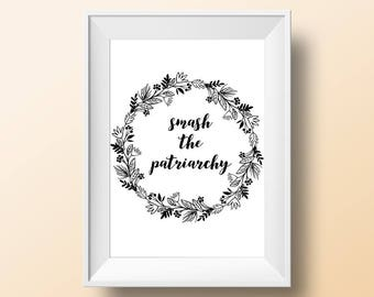 Smash the Patriarchy 8.5x11 Wall Art Digital Print, Instant Download, Typography, Feminist Home Decor or Dorm Decor