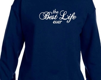The Best Life Ever Embroidered Sweatshirt, Jehovah's Witness (Brand New)