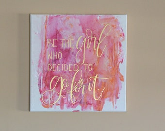 Original Art Quote - GO FOR IT - Acrylic on Canvas, Embossed Gold Lettering, 12x12