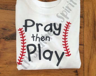 Pray then Play Toddler Shirt