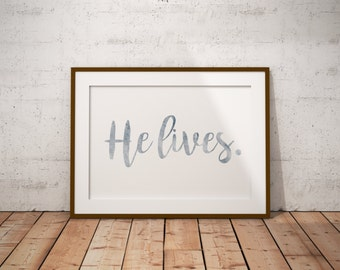 he lives quote print, lds decor, lds print, lds inspirational, lds decoration, lds print, instant download, digital download