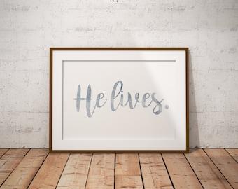 he lives quote print, lds decor, lds print, lds inspirational, lds decoration, lds print, instant download, digital download