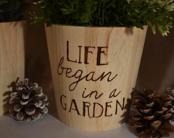 Life Began in a Garden Wood Pot Wood Planter