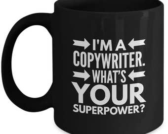 I'm a Copywriter - What's Your Superpower? - Funny Gift Mug for Copywriters - Variant 1