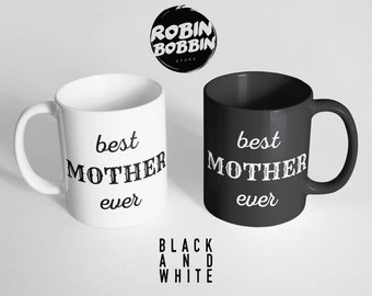Best Mother Ever Coffee Mug,Christmas Gift for Mather, Woman Mug, Personalized Mother Gift, Gift for Mother, Coffee Cup, Black & White