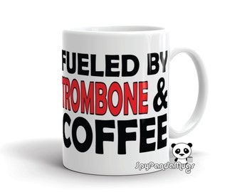 Trombone Player Passionate Mug - Fueled By Trombone And Coffee - Ceramic Tee And Coffee Mug
