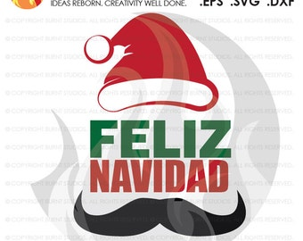 Digital File, Feliz Navidad, Mexican, Mustache Gift Holidays Christmas Xmas Santa New Years Printable, Decal Design, Svg, Png, Dxf, Eps file