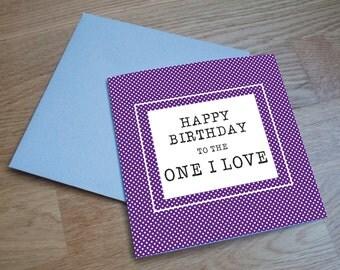 Eco Friendly Birthday Card - 'One I Love'