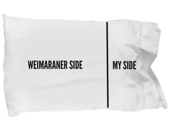 Weimaraner Pillow Case - Funny Weimaraner Pillowcase - Weimaraner Gifts - Weimaraner Side My Side