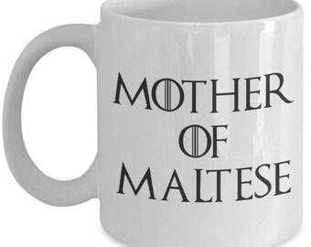 Maltese Mug - Funny Maltese Coffee Mug - Maltese Gifts - Mother Of Dragons - Mother Of Maltese Mug