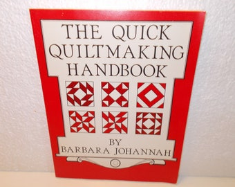The Quick Quiltmaking Handbook by Barbara Johannah, Printed 1979
