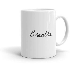 Breathe, Meditation Inspiration Coffe Mug, 11 oz. or 15 oz. White Ceramic with Black Lettering