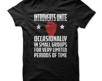 Introverts Shirt - Introverts Unite Tshirt - Introverts T shirt - Unsocial Tshirt - Unisex - Cotton - Small To 3XL - Funny Introvert Tshirts