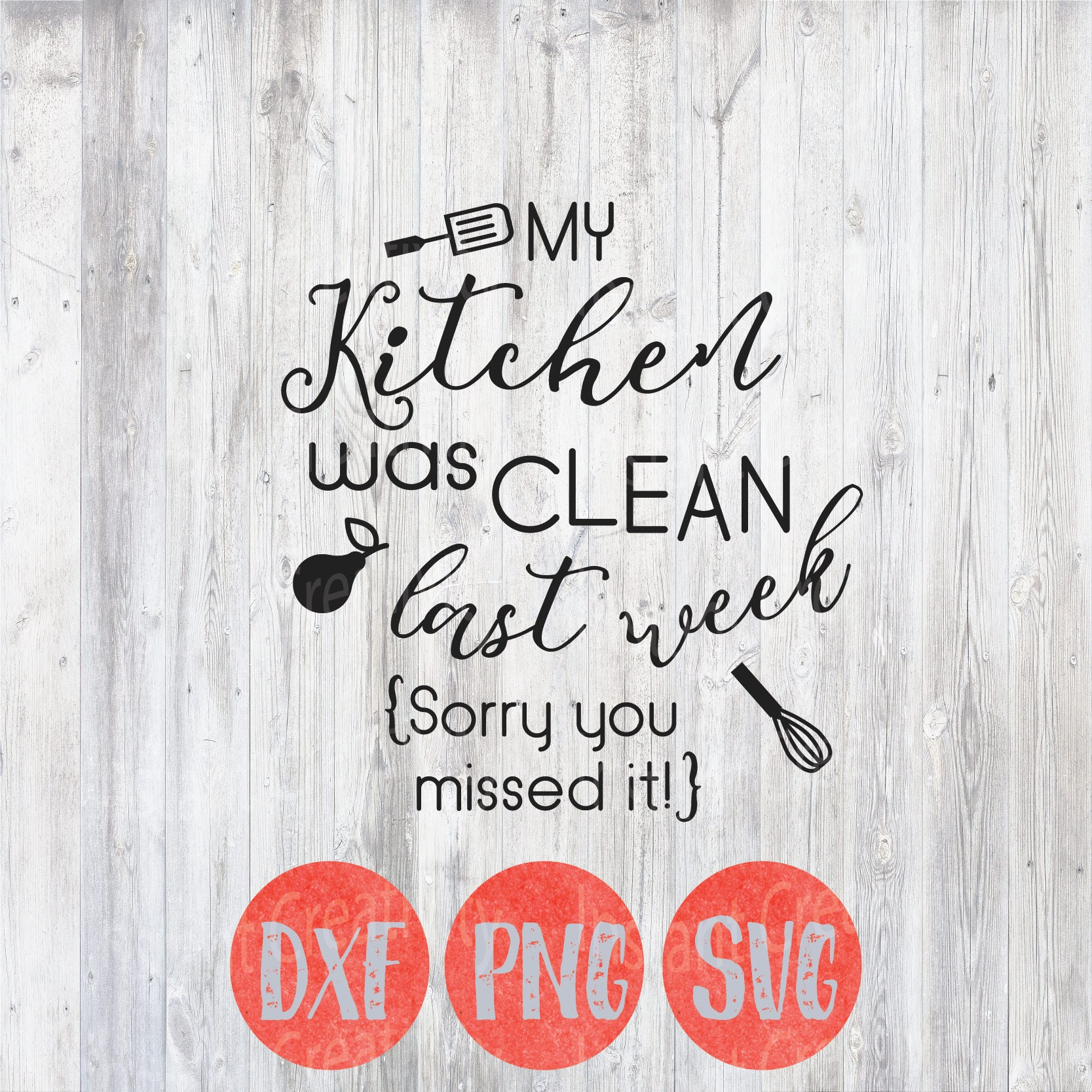 Quotes About Kitchens: Kitchen Svg, Kitchen Quotes, Kitchen Was Clean Last Week