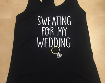 Sweating for My Wedding tank top, Getting ready for the Wedding Tank top, Wedding Tank top