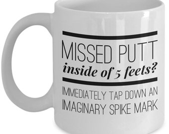 Golfers excuse - Golfer's excuses for missed putt- Funny Golf Coffee Mugs