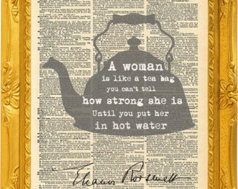 """Eleanor Roosevelt speech quote. Eleanor quote """"A woman is like a teabag"""" E Roosevelt print artwork gift. Vintage print"""