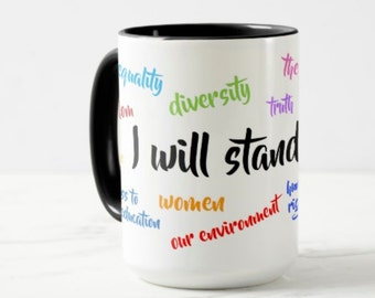 I will stand up for // Resilience Mug - 11 or 15 oz