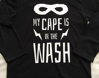 My cape is in the wash tshirt.