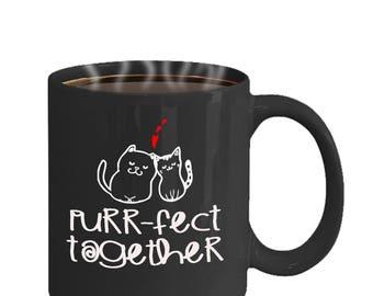 Cat Coffee mug- Cat coffee cup- Funny cat mug-Purr-fect Together Mug - gift idea