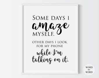 Funny Quote, Funny Motivational Poster,Funny Printable  Wall Decor, Home Decor, Gift Idea, Girfriend Gift Idea, Instant Download